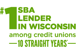 #1 Small Business Association (SBA) Lender in Wisconsin among credit unions for 10 straight years