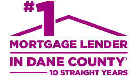 #1 Mortgage Lender in Dane County for 10 Straight Years